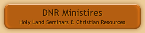 DNR Ministries Holy Land Seminar Tours of Israel